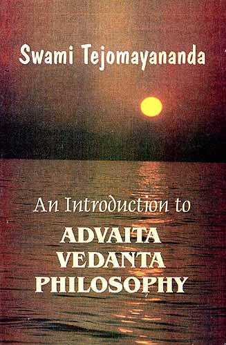 An Introduction to Advaita Vedanta Philosophy: A Free Rendering ...