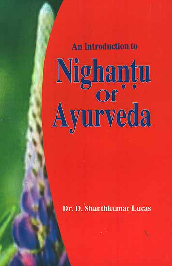 An Introduction to Nighantu Of Ayurveda