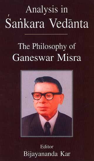 Analysis in Sankara Vedanta: The Philosophy of Ganeswar Misra
