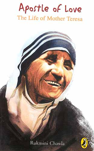 Apostle of Love The Life of Mother Teresa