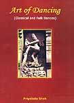 Art of Dancing: Classical and Folk Dances