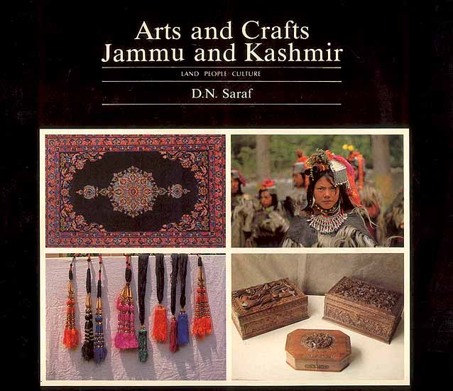 Arts and Crafts of Jammu and Kashmir (Land People Culture)