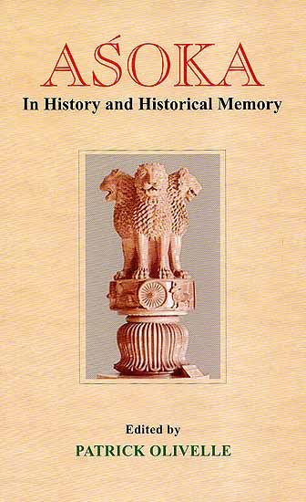 Asoka (In History and Historical Memory)