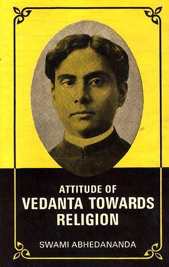 Attitude of Vedanta Towards Religion