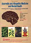Ayurvedic and Allopathic Medicine and Mental Health (Proceedings of Indo-US Workshop on Traditional Medicine and Mental Health 13 – 17 October, 1996)