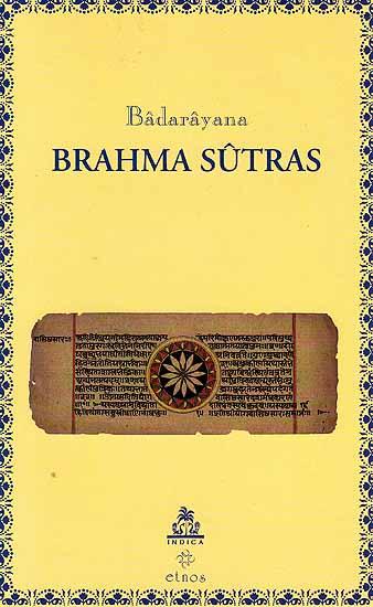 Badarayana Brahma Sutras (