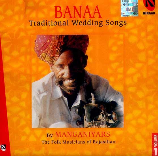 Banaa…Traditional Wedding Songs (By Manganiyars…The Folk Musicians Of Rajasthan) (Volume 1) (Audio CD)