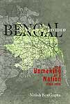 Bengal Divided: The Unmaking of A Nation (1905-1971)