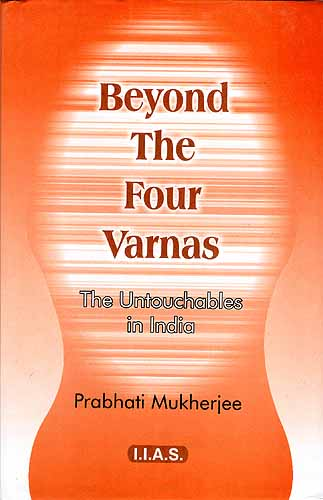 Beyond The Four Varnas: The Untouchables in India