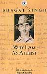 Bhagat Singh (Why I am An Atheist)
