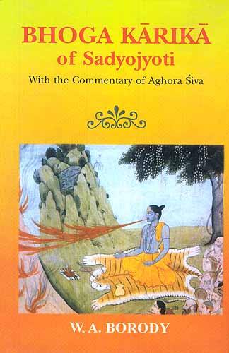 BHOGA KARIKA of Sadyojyoti With the Commentary of Aghora Siva