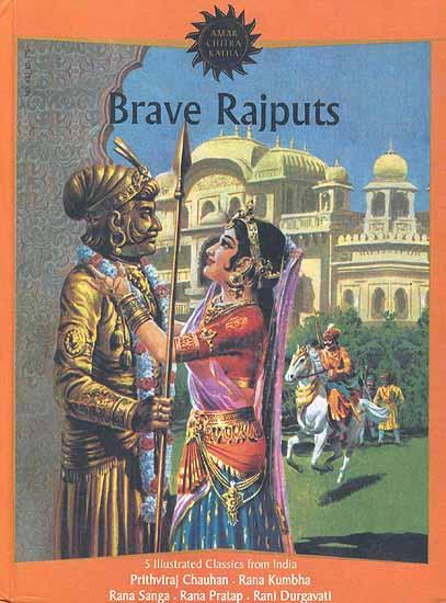 Brave Rajputs Five Illustrated Classics from India: Prithiviraj ...