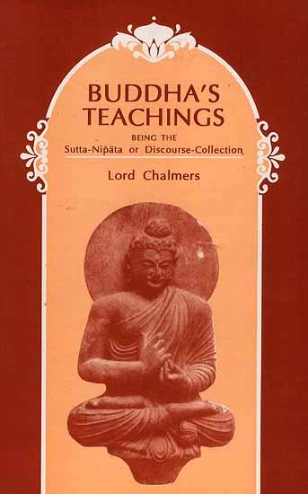 Buddha's Teachings: Being the Sutta-Nipata or Discourse-
