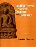 Buddhist Hybrid Sanskrit Grammar and Dictionary (2 Volumes)