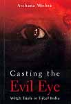 Casting the Evil Eye: Witch Trials in Tribal India