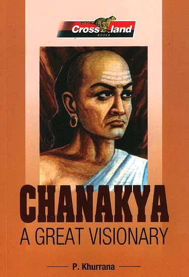 Chanakya (A Great Visionary)