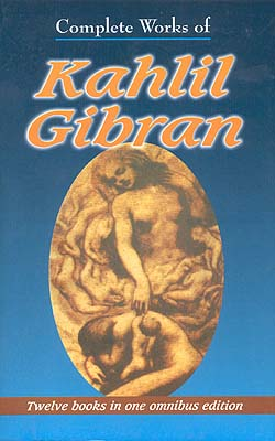 Complete Great Works of Kahlil Gibran