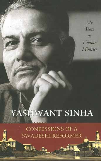 Confessions of a Swadeshi Reformer -My Year as Finance Minister-