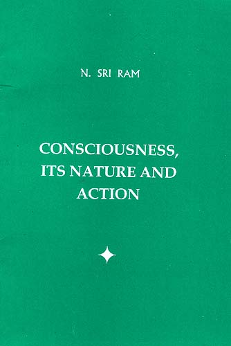 Consciousness Its Nature And Action