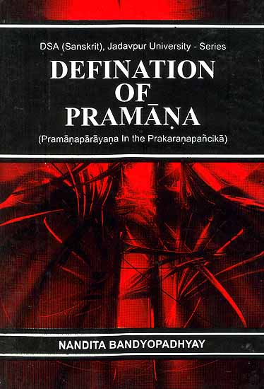 Definition of Pramana: (Pramanaparayana in the Prakaranapancika)