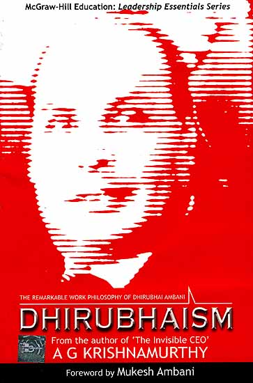 Dhirubhaism: The Remarkable Work Philosophy of Dhirubhai Ambani