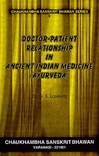 Doctor- Patient Relationship in Ancient Indian Medicine (