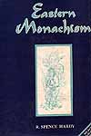 EASTERN MONACHISM (An Account of the Origin, Laws, Discipline, 