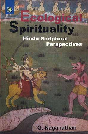Ecological Spirituality: Hindu Scriptural Perspectives