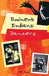 Eminent Indians: Dancers