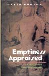 Emptiness Appraised (A Critical Study of Nagarjuna's Philosophy)
