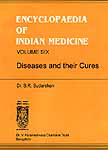 ENCYCLOPAEDIA OF INDIAN MEDICINE (Volume Six - Diseases and their Cures)
