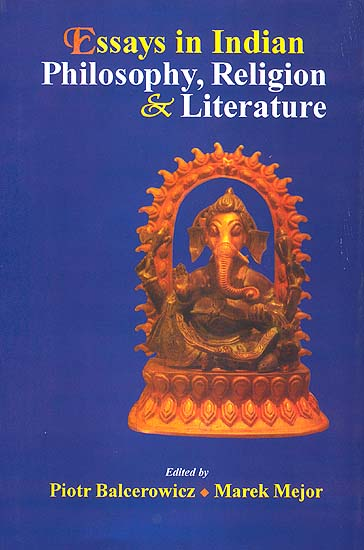 Essays in Indian Philosophy, Religion & Literature