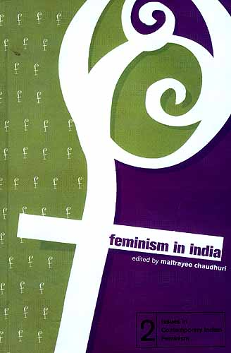 Feminism in India: Issues in Contemporary Indian Feminism