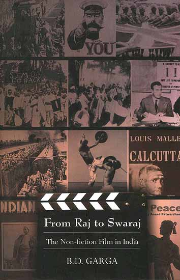 From Raj to Swaraj: The Non-fiction Film in India