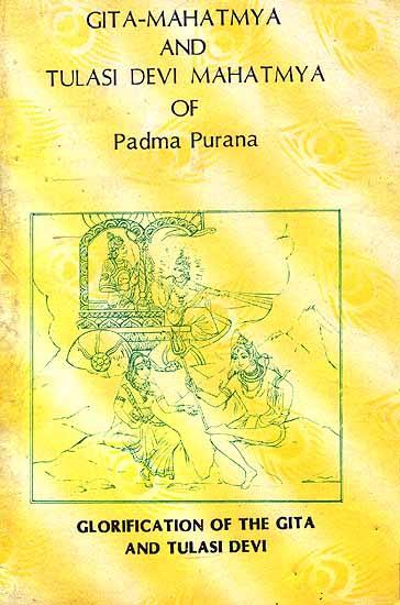Gita-Mahatmya and Tulasi Devi Mahatmya of Padma Purana