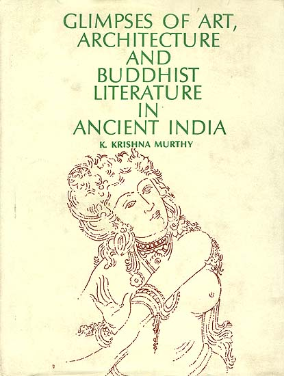 Glimpses of Art, Architecture and Buddhist Literature in Ancient India