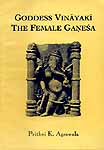 GODDESS VINAYAKI THE FEMALE GANESA (Ganesha)