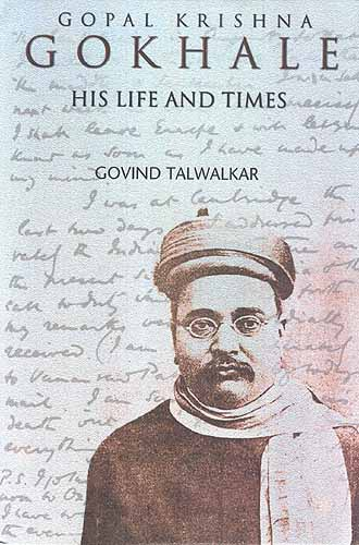 GOPAL KRISHNA GOKHALE His Life and Times