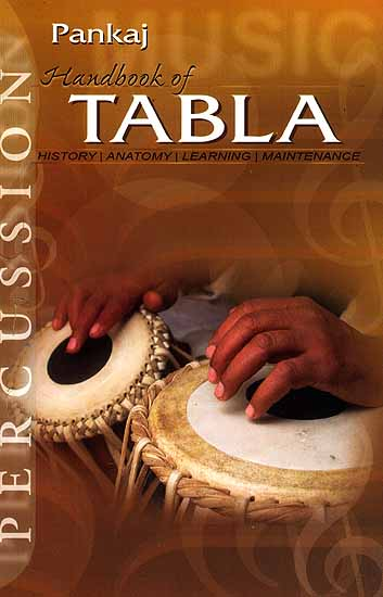 Handbook of Tabla (History, Anatomy, Learning, Maintenance)