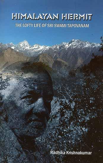Himalayan Hermit (The Lofty Life of Sri. Swami Tapovanam)