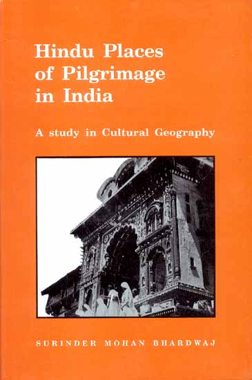 Hindu Places of Pilgrimage in India (A study in Cultural Geography)