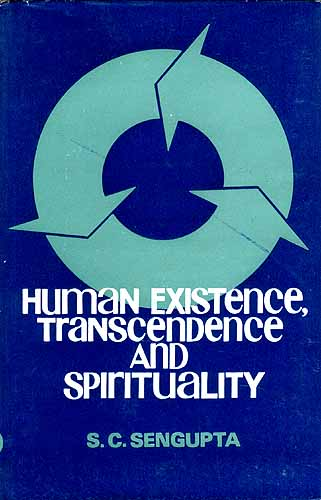 HUMAN EXISTENCE, TRANSCENDENCE AND SPIRITUALITY