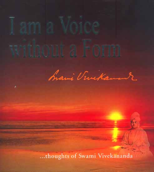 i am a voice without a form thoughts of swami vivekananda
