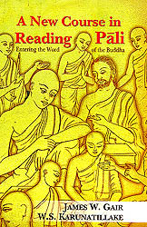 A New Course in Reading Pali (Entering the Word of the Buddha)