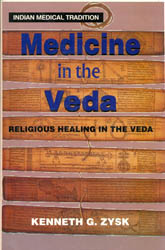 Medicine in the Veda: Religious Healing in the Veda