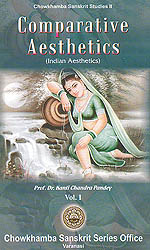 Comparative Aesthetics: Indian Aesthetics - Volume I