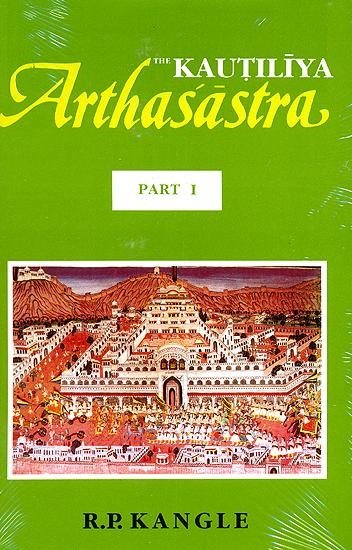 The Kautiliya Arthasastra: 3 Volumes