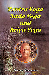 Tantra Yoga, Nada Yoga and Kriya Yoga