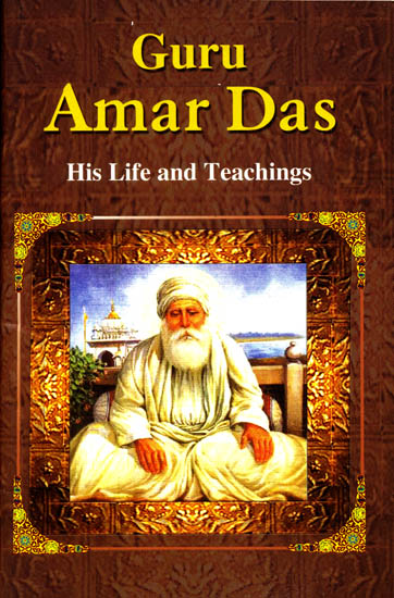 The Life and Teachings of Guru Amar Das