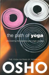 The Path of Yoga: Discovering the Essence and origin of Yoga (The Yoga Sutras of Patanjali)